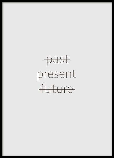 Past, Present, Future Poster in the group Prints / Typography & quotes at Desenio AB (10134)