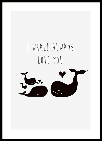 I Whale Always Love You Poster in the group Prints / Kids posters at Desenio AB (10194)