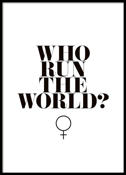Who Run The World? Poster in the group Prints / Text posters at Desenio AB (10377)