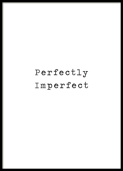 Perfectly Imperfect Poster in the group Prints / Sizes / 30x40cm | 12x16 at Desenio AB (10522)