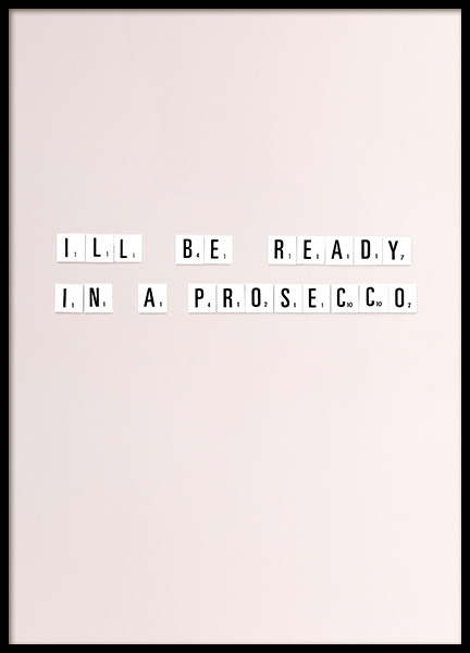 Ready In a Prosecco Poster in the group Prints / Text posters at Desenio AB (10865)