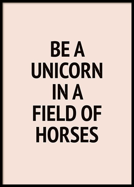 Be a Unicorn In a Field of Horses Poster in the group Prints / Typography & quotes at Desenio AB (10867)