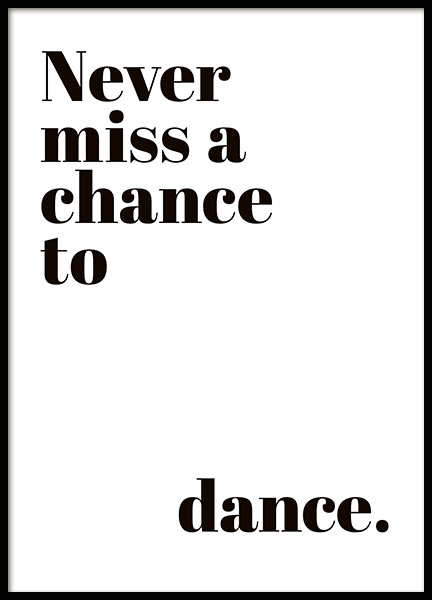 Chance to Dance Poster in the group Prints / Typography & quotes at Desenio AB (10908)