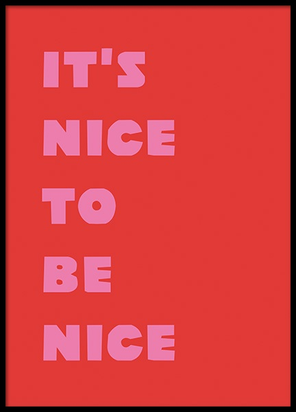Nice To Be Nice Poster in the group Prints / Text posters at Desenio AB (11040)