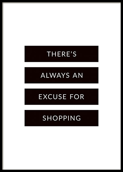 An Excuse for Shopping Poster in the group Prints / Text posters at Desenio AB (11140)