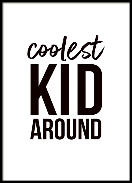 Coolest Kid Around Poster in the group Prints / Kids wall art at Desenio AB (11285)