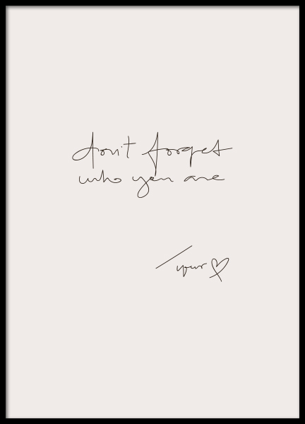 Don't Forget Who You Are Poster in the group Prints / Typography & quotes at Desenio AB (11457)