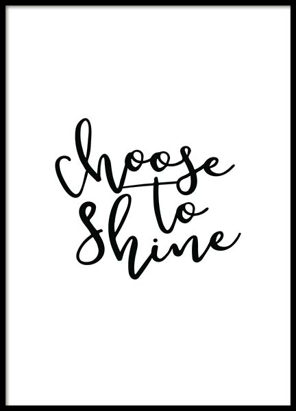 Choose to Shine Poster in the group Prints / Typography & quotes at Desenio AB (11730)