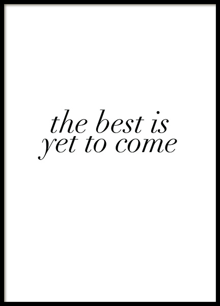 The Best is Yet to Come Poster in the group Prints / Typography & quotes at Desenio AB (12005)