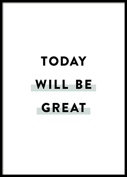 Today Will be Great Poster in the group Prints / Text posters at Desenio AB (12356)
