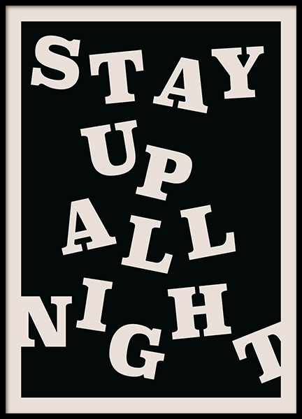 Stay up All Night Poster in the group Prints / Text posters at Desenio AB (12673)