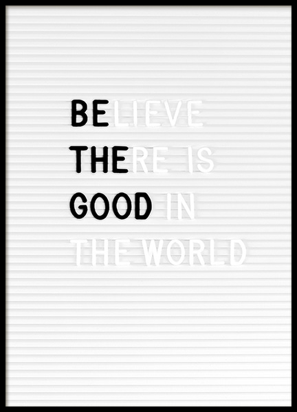 Believe There is Good Poster in the group Prints / Text posters at Desenio AB (12918)