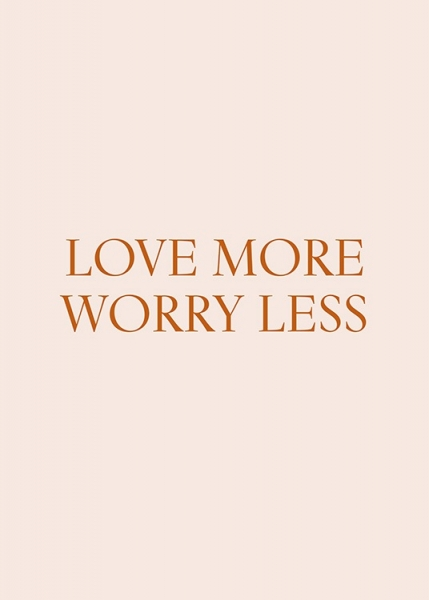Worry Less Poster in the group Prints / Text posters / Quote prints at Desenio AB (13462)
