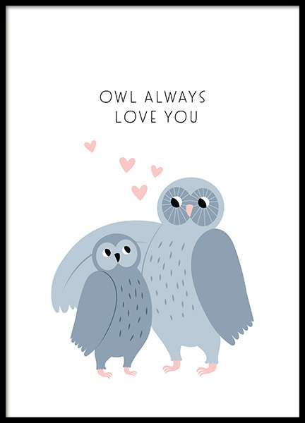 Owl Always Love You Poster in the group Prints / Kids / Animal illustrations at Desenio AB (13711)
