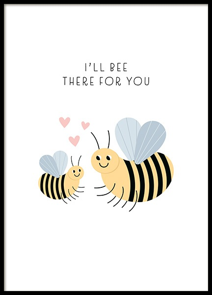 Bee There For You Poster in the group Prints / Kids / Animal illustrations at Desenio AB (13713)
