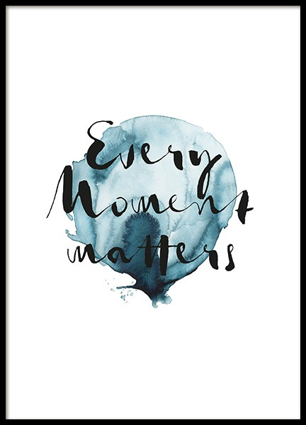 Every Moment Poster in the group Prints / Text posters / Motivational at Desenio AB (13890)