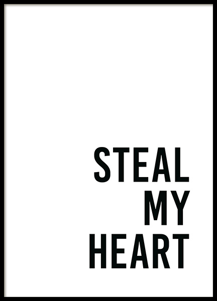 Steal My Heart Poster in the group Prints / Text posters at Desenio AB (13965)