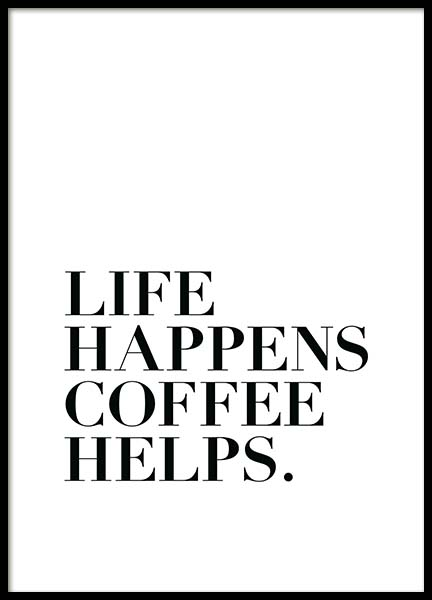 Life Happens, Coffee Helps  Poster in the group Prints / Typography & quotes at Desenio AB (2212)