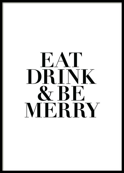 Eat, Drink And Be Merry  Poster in the group Prints / Sizes /  at Desenio AB (2215)