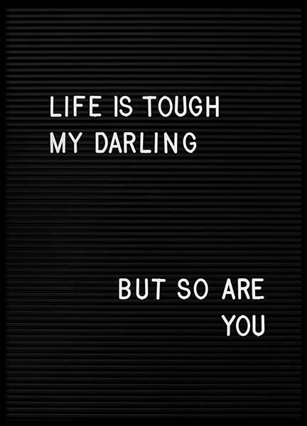 Life is tough my darling  Poster in the group Prints / Sizes /  at Desenio AB (2265)