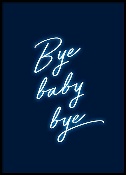 Bye baby bye Poster in the group Prints / Sizes / 50x70cm | 20x28 at Desenio AB (2599)
