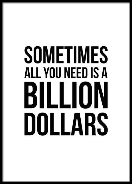 A Billion Dollars Poster in the group Prints / Typography & quotes at Desenio AB (2643)
