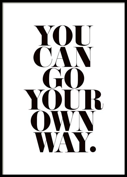 Go Your Own Way Poster in the group Prints / Sizes / 50x70cm | 20x28 at Desenio AB (3611)