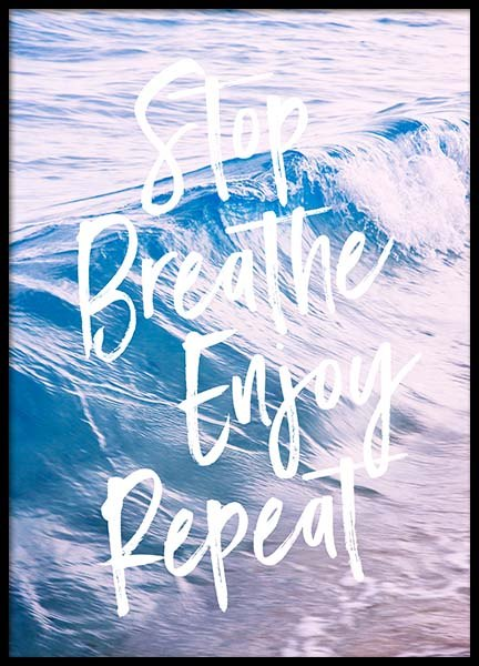 Stop, Breathe, Enjoy, Repeat Poster in the group Prints / Typography & quotes at Desenio AB (3861)