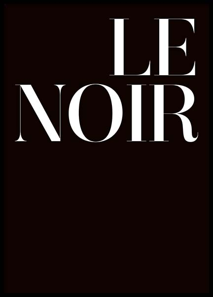 Le Noir Poster in the group Prints / Typography & quotes at Desenio AB (3947)