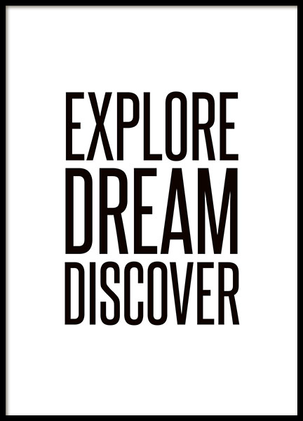 Motivational poster with the text explore dream discover