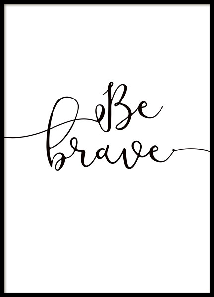 Be Brave Poster in the group Prints / Typography & quotes at Desenio AB (8865)