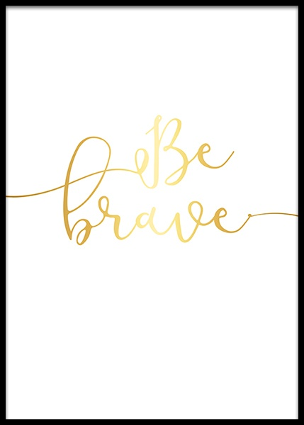 Be Brave, Gold Poster in the group Prints / Kids wall art at Desenio AB (8867)