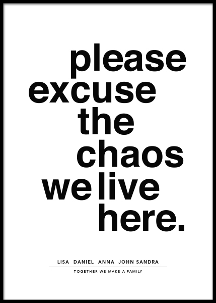 Please Excuse the Chaos Personal Poster in the group Prints / Personalised prints at Desenio AB (pp0014)