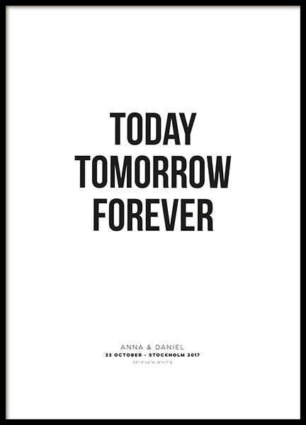 Today Tomorrow Forever Personal Poster in the group Prints / Personalised prints at Desenio AB (pp0021)