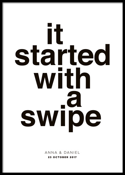 It Started With A Swipe Personal Poster in the group Prints / Personalised prints at Desenio AB (pp0053)
