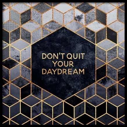 Don't quit your daydream Poster in the group Prints / Sizes / 50x50cm | 20x20 at Desenio AB (pre0024)