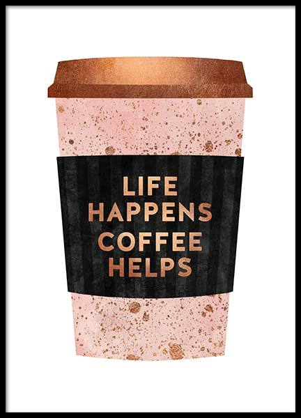 Life Happens Coffee Helps Poster in the group Prints / Text posters at Desenio AB (pre0030)