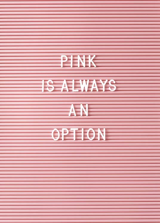 "- Text board in pink with the quote ""Pink is always an option""."