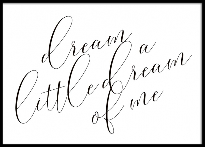 Dream A Little Dream Poster
