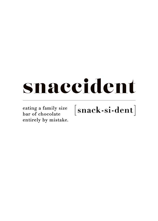 "- Black and white typography for the kitchen with the definition ""Snaccident"" for chocolate lovers"
