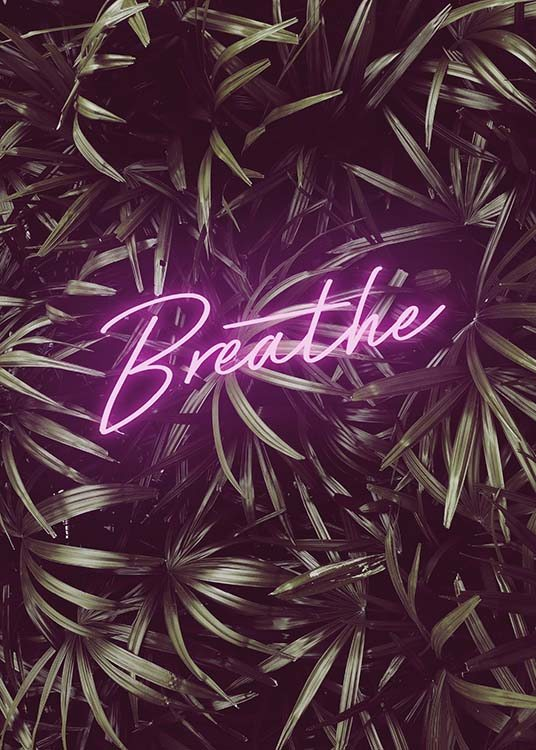 "- Neon poster with pink font encouraging you to ""Breathe"" and leaves in the background."