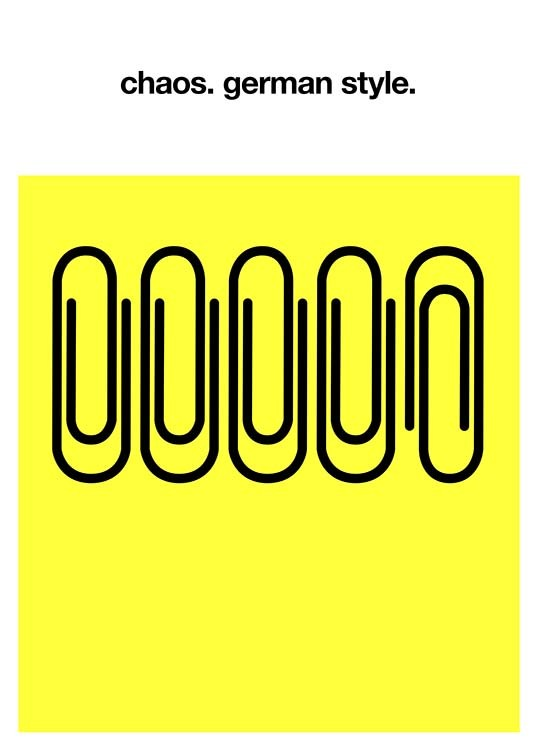 "- Funny graphic poster showing paper clips not perfectly lined up and the words ""chaos. german style""."