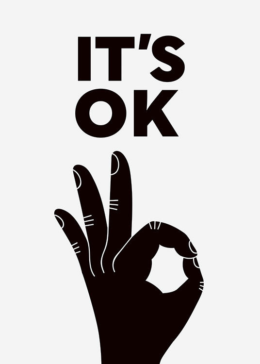 "- Stylish typography poster with the words ""It's ok"" and the corresponding hand signal used by divers."