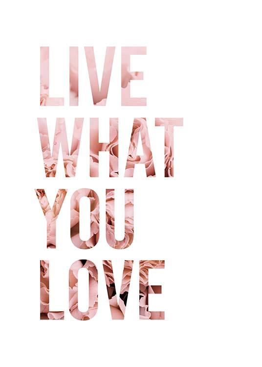 Live What You Love Poster / Text posters at Desenio AB (11727)