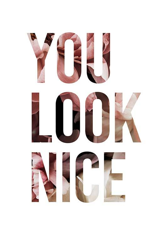 You Look Nice Poster / Text posters at Desenio AB (11728)