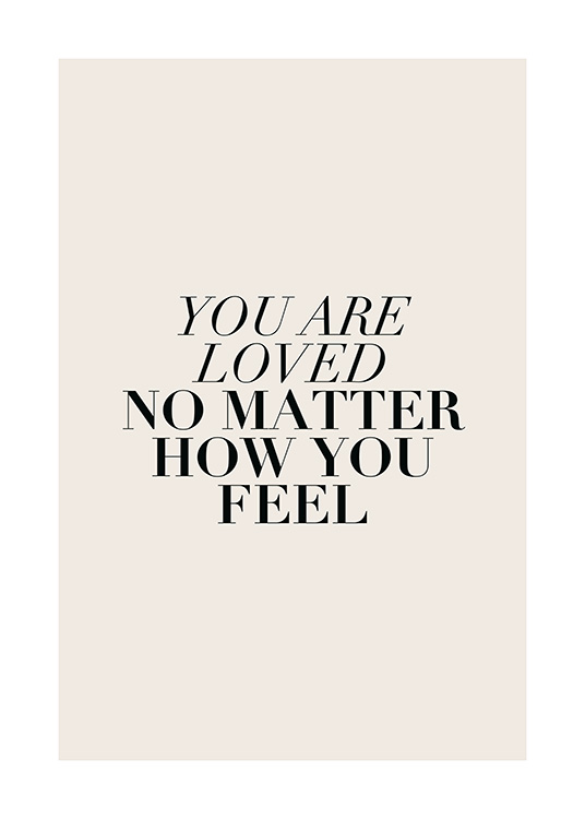 You Are Loved No Matter Poster / Text posters at Desenio AB (12387)