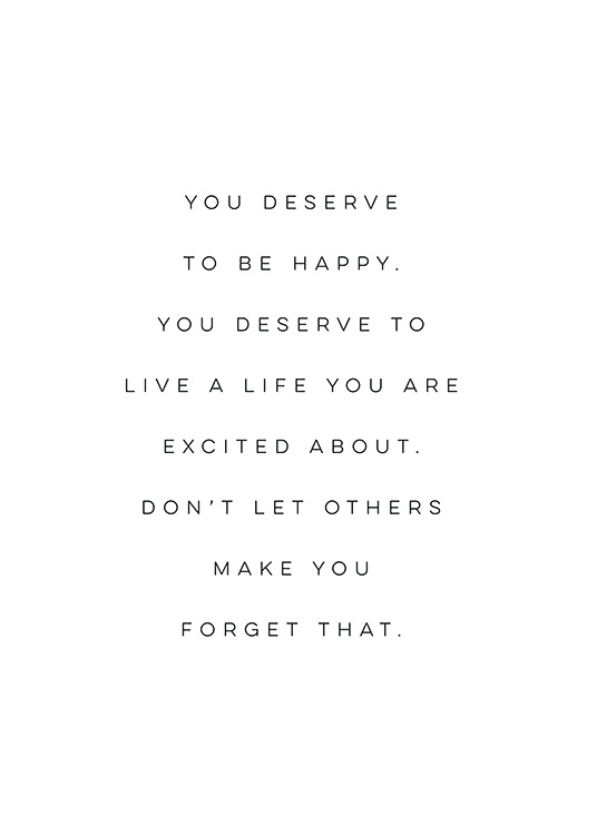 You Deserve to be Happy Poster / Text posters at Desenio AB (12606)