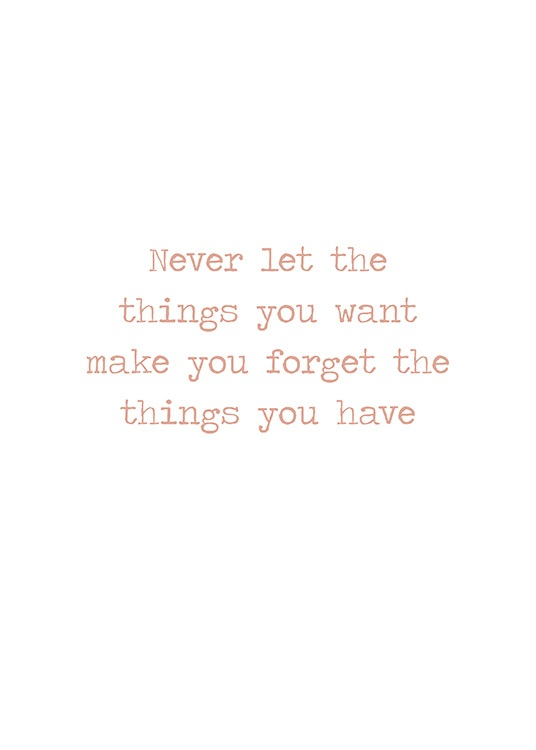 - Quote print with old school font and text about forgetting what we have, on white background