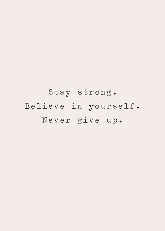 - Text print with a light beige background and a quote about staying strong and never giving up, written in a black font