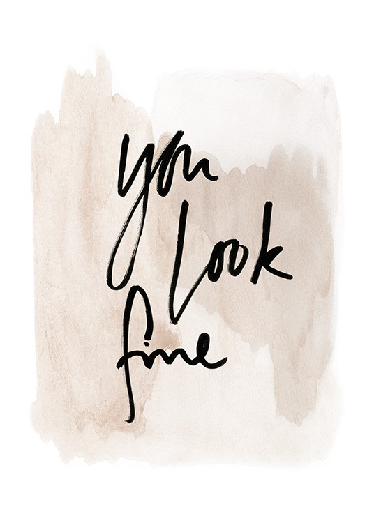 You Look Fine Watercolor Poster / Text posters at Desenio AB (13894)